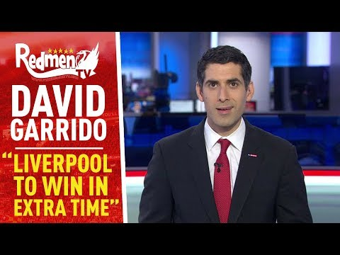 """""""Liverpool to win in extra time"""" 