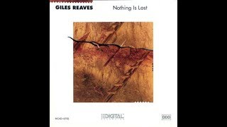 Giles Reaves  - Nothing is Lost (Full Album)