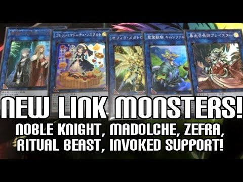 NEW LINK MONSTERS!  Madolche, Ritual Best, Noble Knight, Invoked, & Zefra Cards!