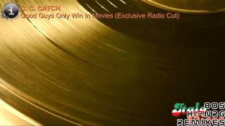 C. C. Catch - Good Guys Only Win In Movies (Exclusive Radio Cut) [HD, HQ]