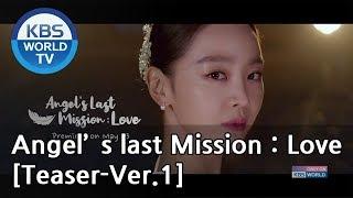 Angel's Last Mission : Love I 단, 하나의 사랑 [Teaser-Ver.1]
