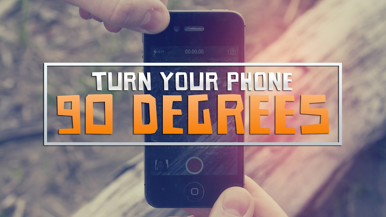 Turn your phone 90 degrees youtube turn your phone 90 degrees ccuart Choice Image