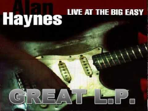 Alan Haynes - Live At The Big Easy - 2002 - Mean Old World  - Dimitris Lesini Greece