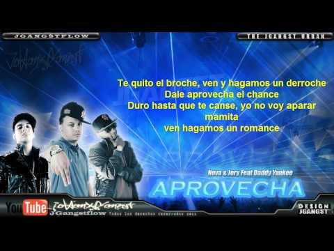 Nova y Jory ft Daddy Yankee - Aprovecha con Letra (Original Oficial Song) HD Nuevo Reggaeton 2011