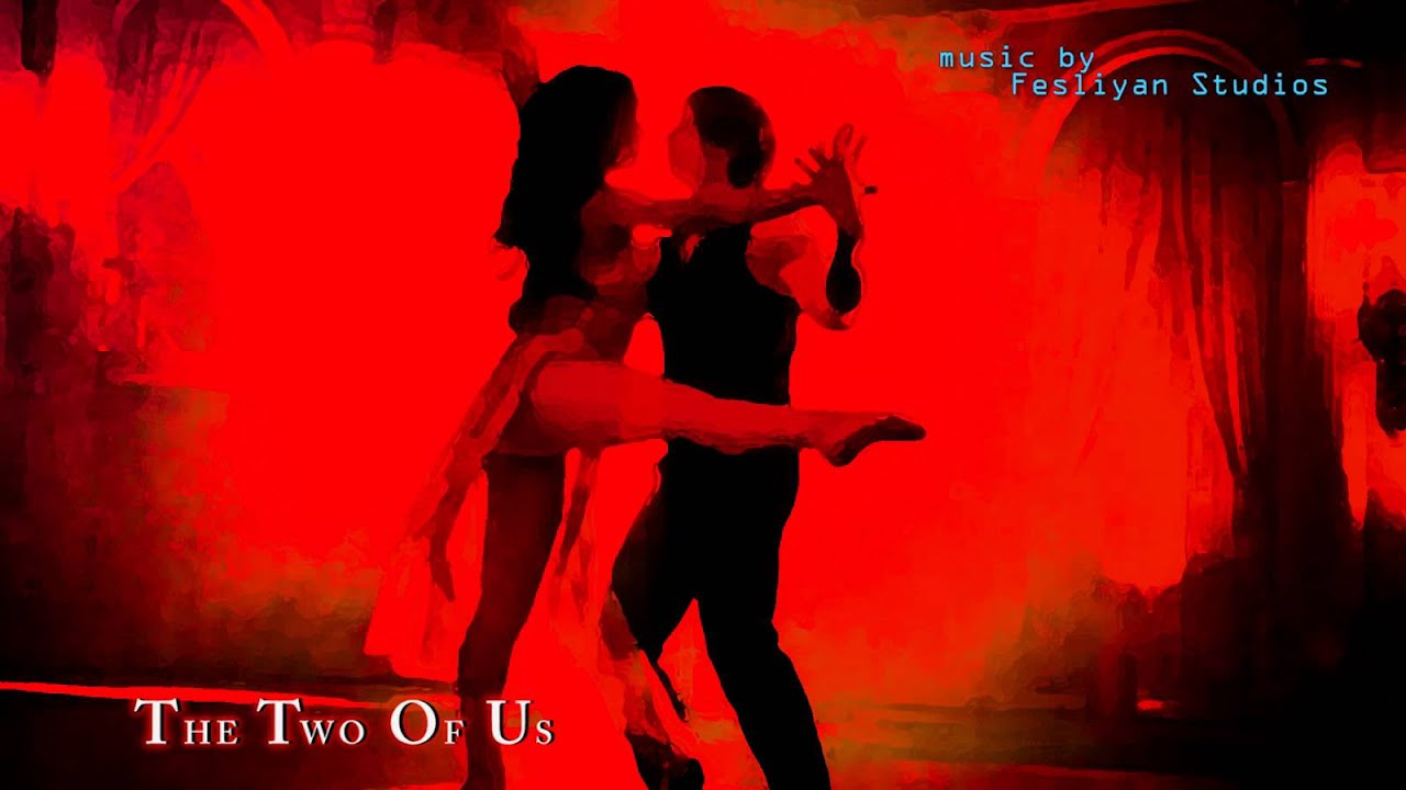 Romantic Dance Music - Romance song - The Two Of Us