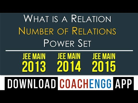What is a Relation - Find Number of Relations - Power Set | CBSE | IIT JEE | BITSAT