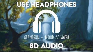 grandson - Blood // Water (Acoustic) (8D Audio)