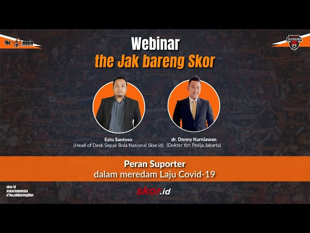 WEBINAR SKOR X THE JAKMANIA: Peran Suporter dalam Meredam Laju Covid-19