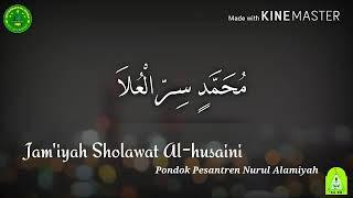 -MUHAMMADIN SIRRIL 'ULA- Jam'iyyah Al-husaini Pon-Pes NURUL ALAMIYAH Wajok Hilir