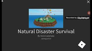 Survive the disaster in (Natural disaster )Roblox