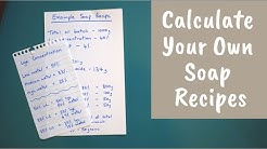 How to Formulate and Calculate Your Own Soap Recipes