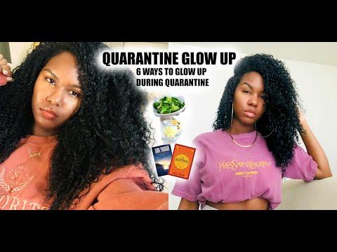QUARANTINE GLOW UP  6 Ways To Glow Up During #Quarantine