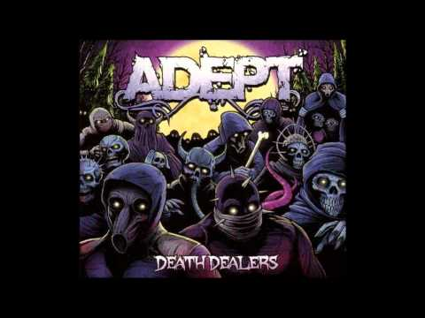 Adept - Death Dealers [NEW SONG]