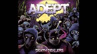 Adept Death Dealers NEW SONG