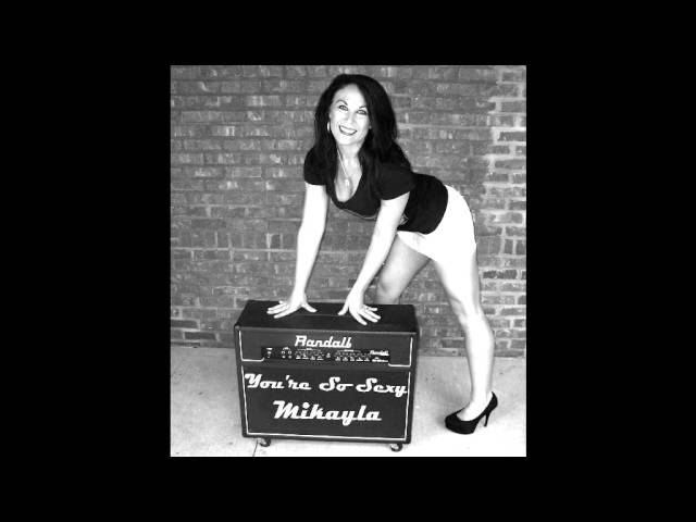 Mikayla - You're So Sexy (audio)