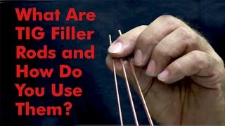 what are tig filler rods and how do you use them kevin caron