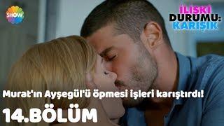 Murat'ın Ayşegül'ü öpmesi işleri karıştırdı! | İlişki Durumu: Karışık 14.Bölüm