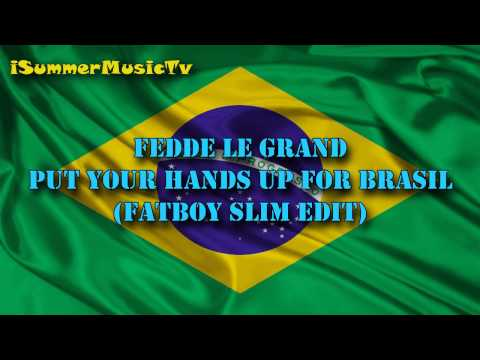 Fedde Le Grand - Put Your Hands Up For Brasil (Fatboy Slim Edit)