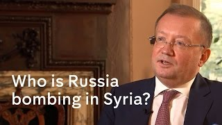 Who is Russia bombing in Syria? Russian ambassador interview
