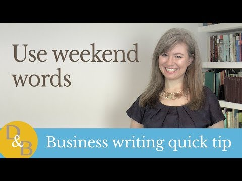 business-writing-tip:-use-weekend-words
