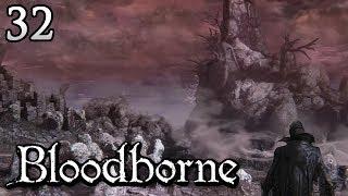 Zagrajmy w Bloodborne [#32] - GRANICA
