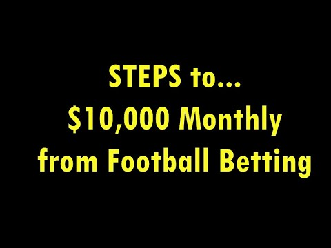 Making $10000 monthly from football betting