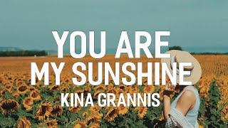 You Are My Sunshine - Kina Grannis ( Lyrics )