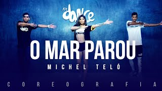 O Mar Parou - Michel Teló | FitDance TV (Coreografia) Dance Video