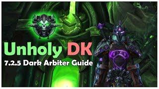 WoW Legion: 7.2.5 Unholy DK Dark Arbiter PvE Guide (In-depth)