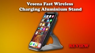 Vesena Fast Wireless Charging Stand for iPhone and Android Review