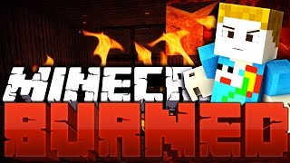 Minecraft: BURNED - HOW LONG CAN YOU SURVIVE?!