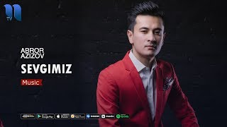 Abror Azizov - Sevgimiz   Аброр Азизов - Севгимиз (music version)