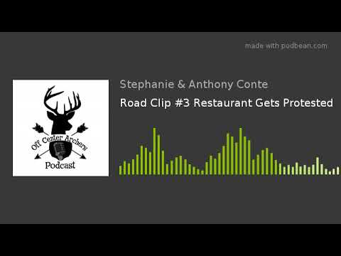 Road Clip #3 Restaurant Gets Protested