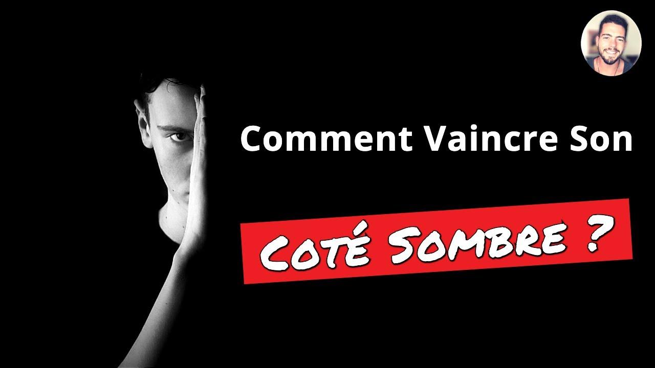 Le Côté Sombre En Soi... Que Faire De Son Côté Sombre ? - YouTube