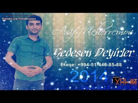 Asif Meherremov   Gedesen Deyirler