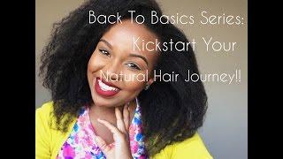 Back To Basics: Kickstart Your Natural Hair Journey!!!