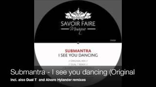 Submantra   I see you dancing Original mix