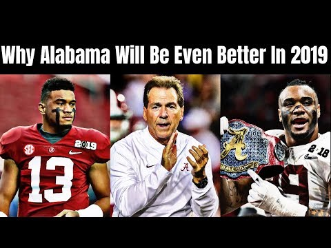 Why the Alabama Crimson Tide will be even better in 2019