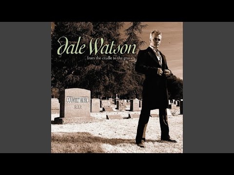 dale watson why oh why live a lie