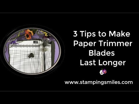 ce60eb28dfb 3 Tips to Make Paper Trimmer Blades Last Longer