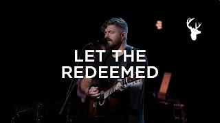 Let the Redeemed - (LIVE) - Josh Baldwin | Worship | Bethel Music