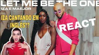 Baixar REACT / IZA e MAEJOR - LET ME BE THE ONE
