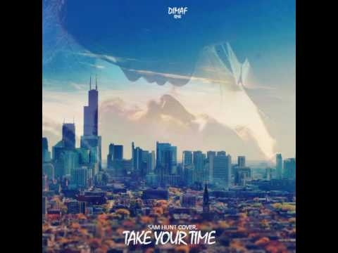 SoMo - Take your time (Dimaf Remix) [Sam Hunt Cover.][Kizomba/Zouk]