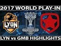 The Pentakill   LYN vs GMB Highlights Worlds 2017 Play In Day 2