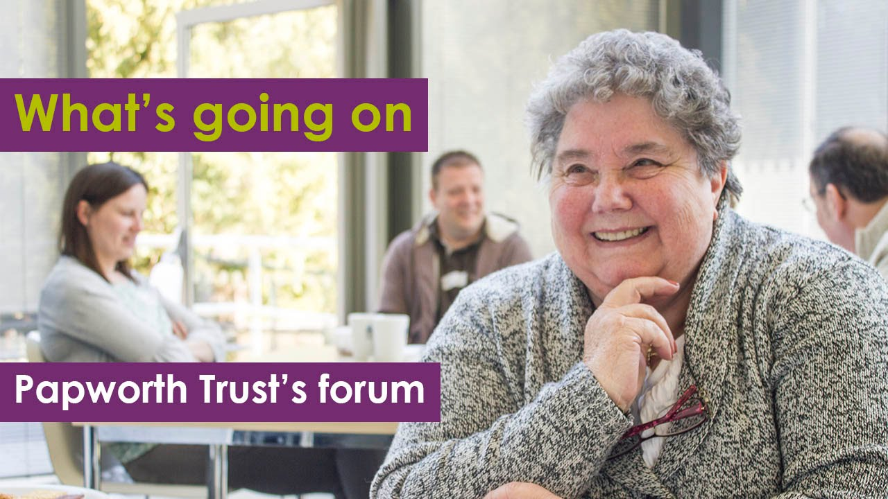 What's going on - Papworth Trust's forum
