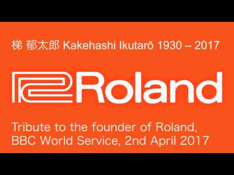 BBC World Service tribute to the founder of Roland Corporation