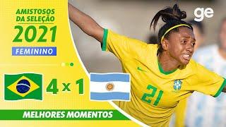 BRASIL 4 X 1 ARGENTINA l MELHORES MOMENTOS l AMISTOSOS FUTEBOL FEMININOS 2021 l ge.globo