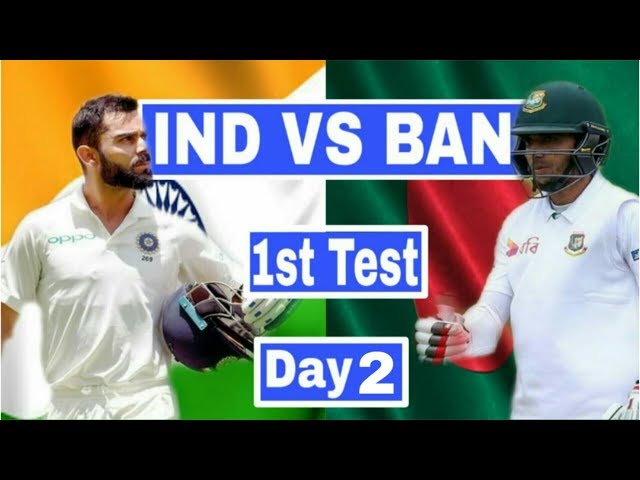 LIVE : IND VS BAN 1st Test | Day 2 | India Vs Bangladesh Today Match Live Streaming| Live Ind vs ban