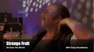 Strange Fruit - All Over The World (Still Crazy Movie)