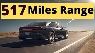 Lucid Air's 517 Miles of Range and Tesla's Move